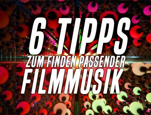 6 Tipps zur Suche nach der richtigen Filmmusik